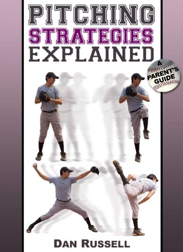 Pitching Strategies Explained: A Parent's Guide  2014 9781932549843 Front Cover