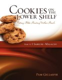 Cookies on the Lower Shelf Putting Bible Reading Within Reach Part 2 (1 Samuel - Malachi) N/A 9781934884843 Front Cover