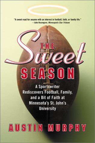 Sweet Season A Sportswriter Rediscovers Football, Family, and a Bit of Faith at Minnesota's St. John's University N/A 9780060505844 Front Cover