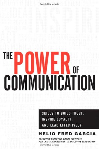 Power of Communication Skills to Build Trust, Inspire Loyalty, and Lead Effectively  2012 edition cover