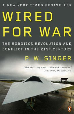 Wired for War The Robotics Revolution and Conflict in the 21st Century  2010 edition cover