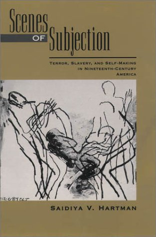 Scenes of Subjection Terror, Slavery, and Self-Making in Nineteenth-Century America  1997 edition cover