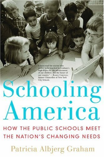 Schooling America How the Public Schools Meet the Nation's Changing Needs  2007 edition cover