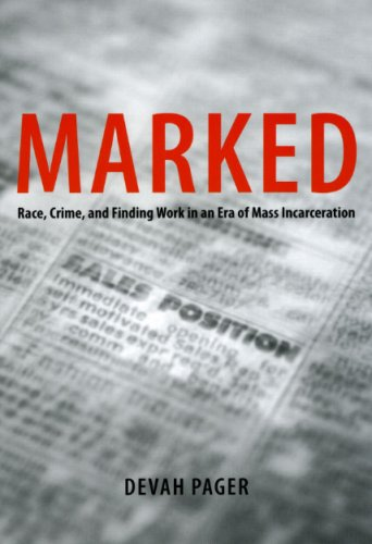 Marked Race, Crime, and Finding Work in an Era of Mass Incarceration  2009 edition cover