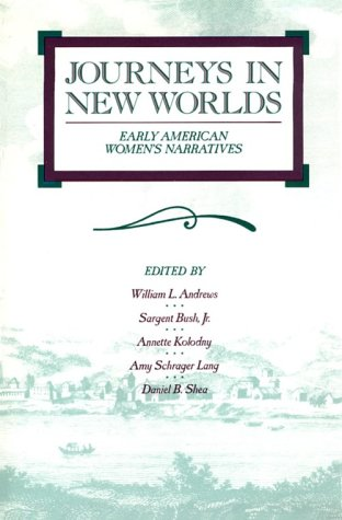Journeys in New Worlds Early American Women's Narratives N/A edition cover