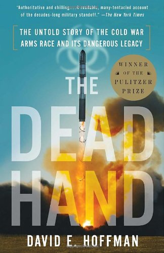 Dead Hand The Untold Story of the Cold War Arms Race and Its Dangerous Legacy  2010 edition cover