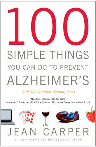 100 Simple Things You Can Do to Prevent Alzheimer's and Age-Related Memory Loss   2012 edition cover