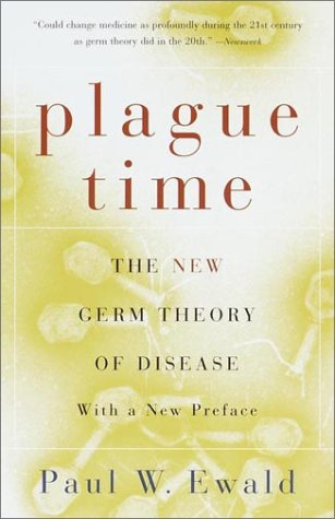 Plague Time The New Germ Theory of Disease  2001 edition cover