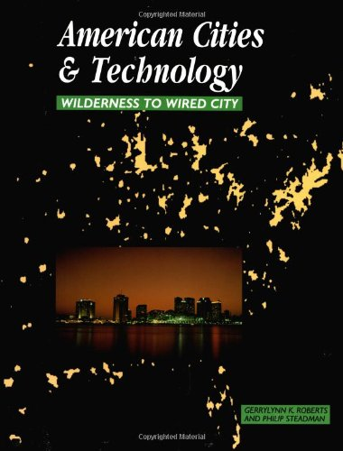 American Cities and Technology Wilderness to Wired City  1999 9780415200844 Front Cover