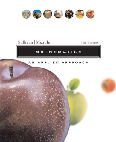 Mathematics An Applied Approach 8th 2005 (Revised) 9780471327844 Front Cover