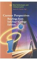 Current Perspectives Readings from InfoTrac� College Edition: New Technologies and Criminal Justice (with InfoTrac)  2008 9780495103844 Front Cover
