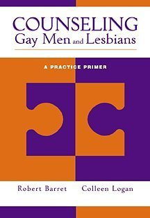 Counseling Gay Men and Lesbians A Practice Primer  2002 edition cover