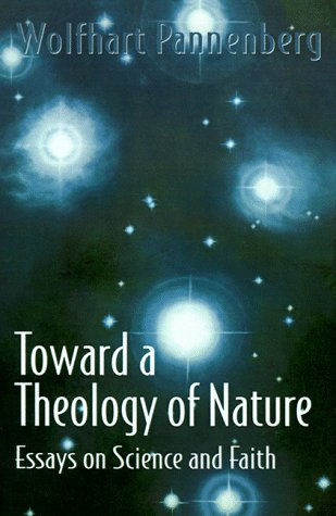 Toward a Theology of Nature Essays on Science and Faith N/A 9780664253844 Front Cover