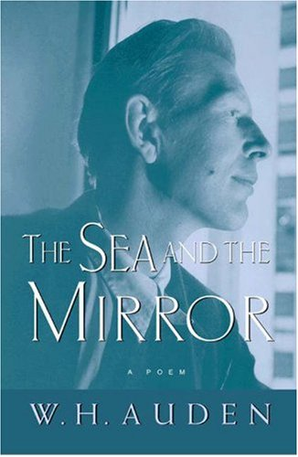 Sea and the Mirror A Commentary on Shakespeare's the Tempest  2006 edition cover