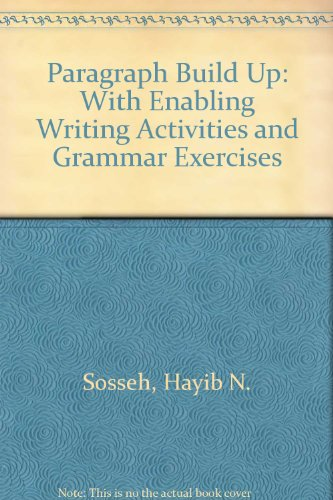 Paragraph Build Up : With Enabling Writing Activities and Grammar Exercises Revised 9780757511844 Front Cover