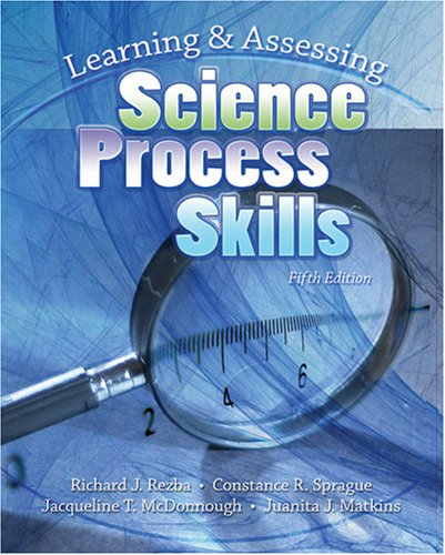 Learning and Assessing Science Process Skills  5th 2007 (Revised) edition cover