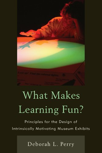 What Makes Learning Fun? Principles for the Design of Intrinsically Motivating Museum Exhibits  2011 9780759108844 Front Cover