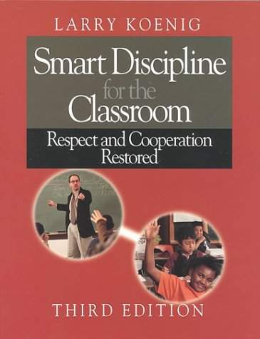 Smart Discipline for the Classroom Respect and Cooperation Restored 3rd 2000 (Revised) 9780761976844 Front Cover