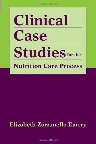 Clinical Case Studies for the Nutrition Care Process   2012 (Revised) edition cover