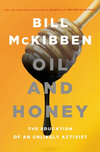 Oil and Honey The Education of an Unlikely Activist  2013 edition cover