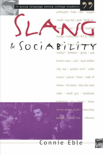 Slang and Sociability In-Group Language among College Students 2nd 1996 9780807845844 Front Cover