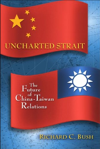 Uncharted Strait The Future of China-Taiwan Relations  2013 edition cover