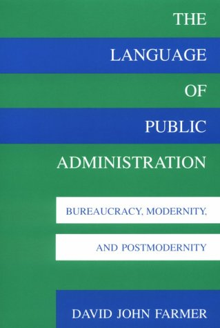 Language of Public Administration Bureaucracy, Modernity, and Postmodernity  1995 edition cover