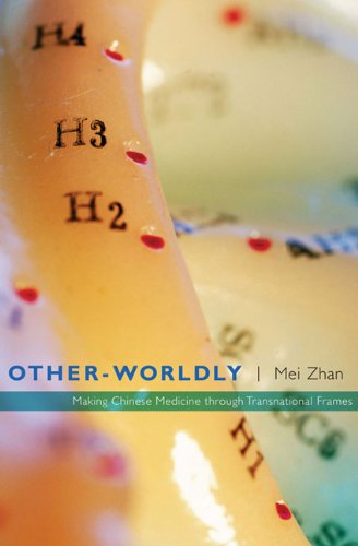 Other-Worldly Making Chinese Medicine Through Transnational Frames  2009 edition cover