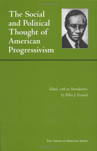 Social and Political Thought of American Progressivism   2006 edition cover