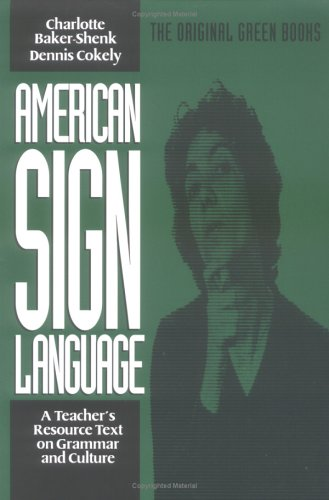 American Sign Language A Teacher's Resource Text on Grammar and Culture Teachers Edition, Instructors Manual, etc. edition cover