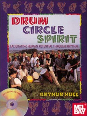 Drum Circle Spirit Facilitating Human Potential Through Rhythm N/A edition cover