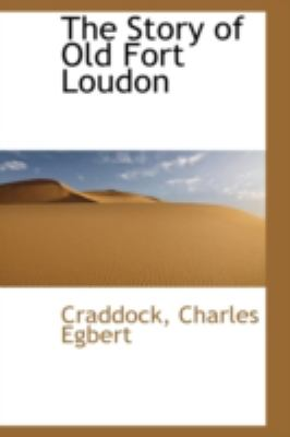 Story of Old Fort Loudon  N/A 9781113217844 Front Cover