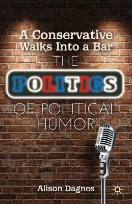 Conservative Walks into a Bar The Politics of Political Humor  2012 edition cover