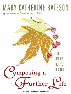 Composing a Further Life: The Age of Active Wisdom, Library Edition  2010 9781400148844 Front Cover