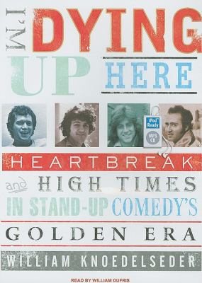 I'm Dying Up Here!: The Great Comedians Strike of 1979  2007 9781400151844 Front Cover