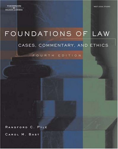 Foundations of Law Cases, Commentary and Ethics 4th 2007 (Revised) edition cover