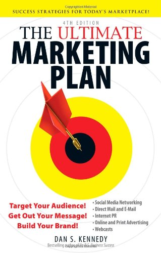 Ultimate Marketing Plan Target Your Audience! Get Out Your Message! Build Your Brand! 4th 2011 (Revised) edition cover