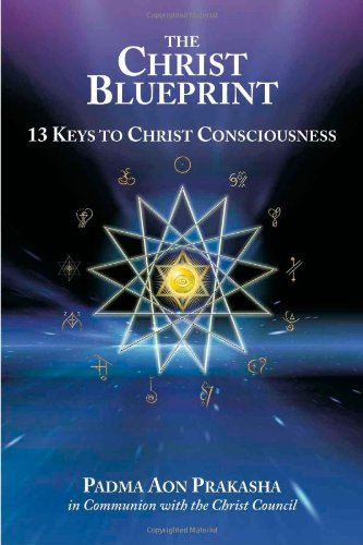Christ Blueprint 13 Keys to Christ Consciousness  2010 9781556438844 Front Cover