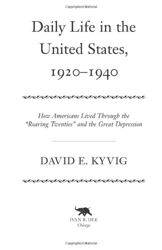 Daily Life in the United States, 1920-1940 How Americans Lived Through the Roaring Twenties and the Great Depression  2004 edition cover