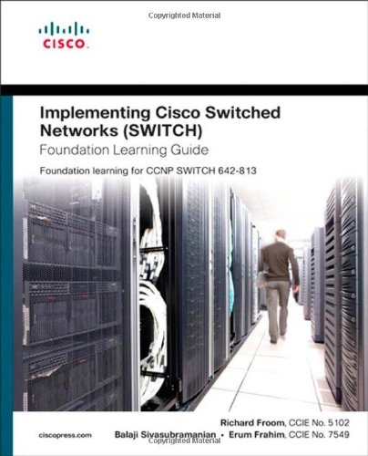 Implementing Cisco Switched Networks (Switch) Foundation Learning Guide - Foundation Learning for Switch 642-813  2010 edition cover