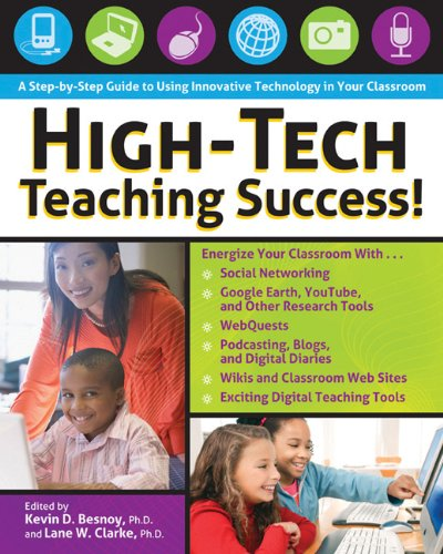 High-Tech Teaching Success! A Step-by-Step Guide to Using Innovative Technology in Your Classroom  2010 edition cover