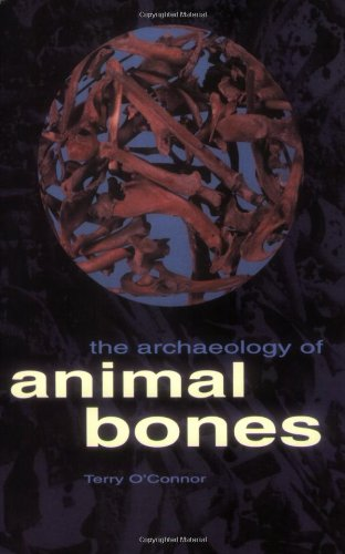 Archaeology of Animal Bones  N/A 9781603440844 Front Cover