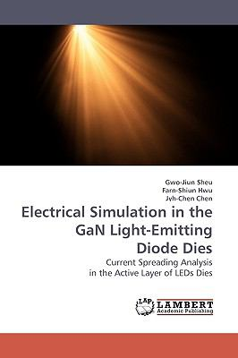 Electrical Simulation in the Gan Light-Emitting Diode Dies N/A 9783838305844 Front Cover