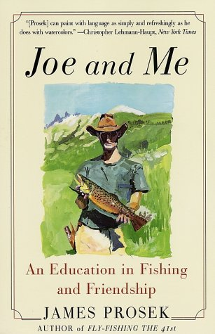Joe and Me An Education in Fishing and Friendship N/A 9780060537845 Front Cover