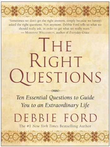 Right Questions Ten Essential Questions to Guide You to an Extraordinary Life N/A edition cover