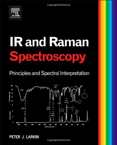 IR and Raman Spectroscopy Principles and Spectral Interpretation  2011 9780123869845 Front Cover