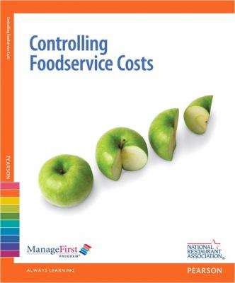 ManageFirst Controlling Foodservice Costs W/ Online Exam Voucher 2nd 2013 (Revised) 9780132724845 Front Cover
