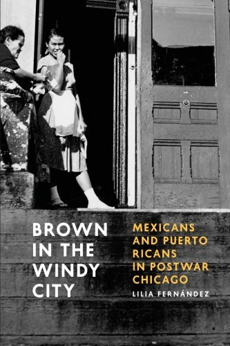 Brown in the Windy City Mexicans and Puerto Ricans in Postwar Chicago  2014 9780226212845 Front Cover