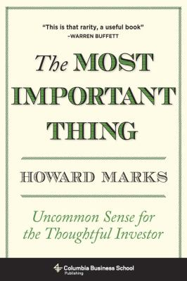 Most Important Thing Illuminated Uncommon Sense for the Thoughtful Investor  2012 edition cover