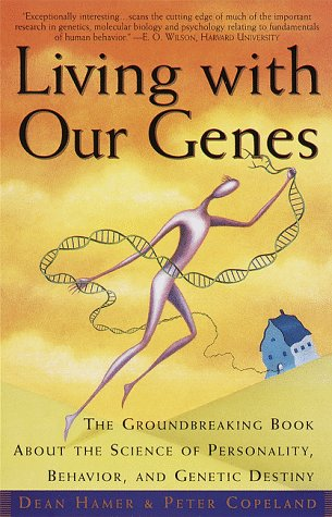 Living with Our Genes The Groundbreaking Book about the Science of Personality, Behavior, and Genetic Destiny N/A edition cover
